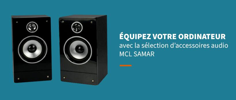 MAILING - Equipez votre ordinateur avec la sélection d'accessoires audio MCL SAMAR